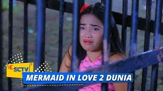 Highlight Mermaid In Love 2 Dunia - Episode 33