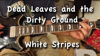 """How to Play """"Dead Leaves and the Dirty Ground"""" By The White Stripes on Guitar (Full Song)"""