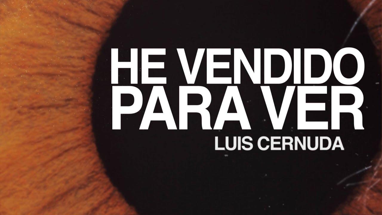 He Venido Para Ver Luis Cernuda