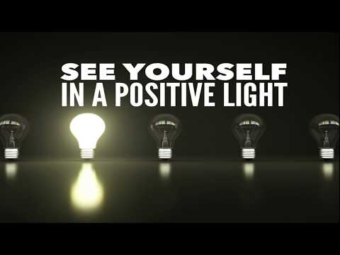 See yourself in a positive light