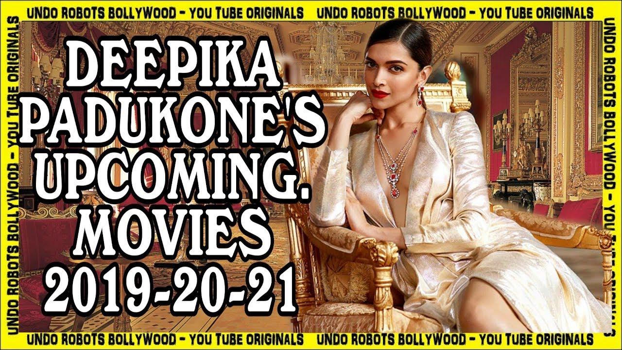 Deepika Padukone Upcoming Movies 2019, 2020 and 2021 - YouTube