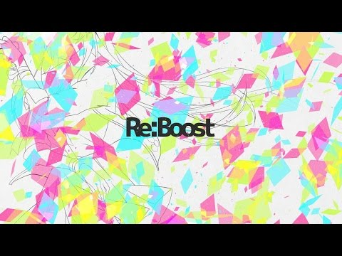 Re:Boost Feat. Chia【Original PV】