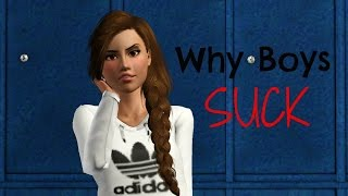 Why Boys Suck - Episode One - Sims 3 series