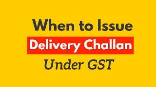 Delivery Challan under GST
