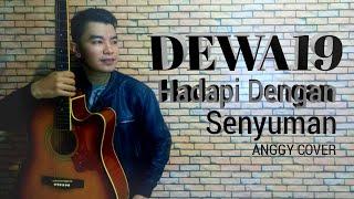 Hadapi Dengan Senyuman - Dewa19   Anggy Naldo (Live Cover)