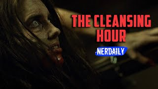 The Cleansing Hour EN 10 MINUTOS