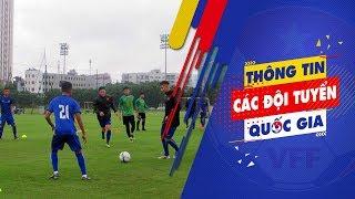 ĐT U19 Việt Nam hội quân trở lại, dồn sức cho VCK U19 Châu Á 2018| VFF Channel
