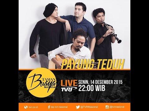 1 jam bersama Payung Teduh di Taman Buaya Beat Club TVRI - 14 Desember 2015