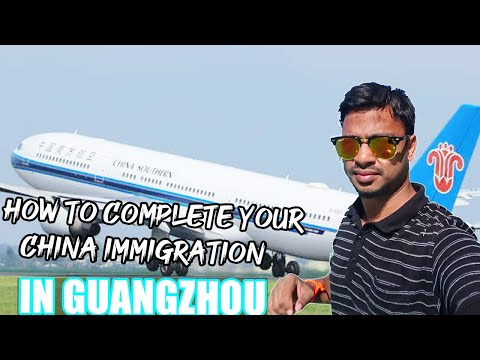 | Landing China Guangzhou Airport | How To Complete Your China Immigration |