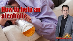 How to help an alcoholic in your family to stop drinking