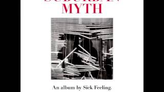 Sick Feeling - Gave Back (Suburban Myth Part 1)