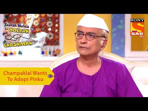 Your Favorite Character | Champaklal Wants To Adopt Pinku | Taarak Mehta Ka Ooltah Chashmah