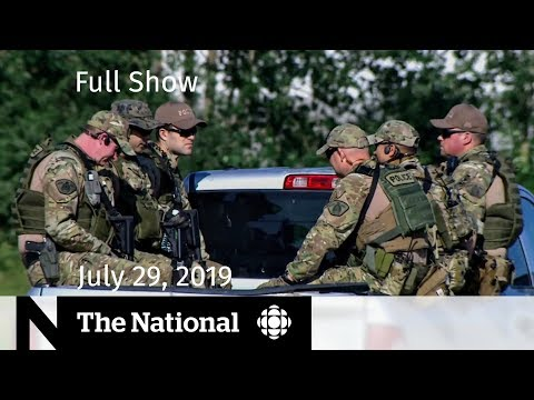 The National For July 29, 2019 — Manhunt For Murder Suspects, Markham Quadruple Homicide