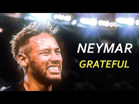 Neymar Jr 2018/19 ► Grateful | Skills & Goals | HD
