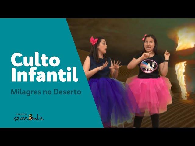 Culto Infantil - Milagres no Deserto - 08.11