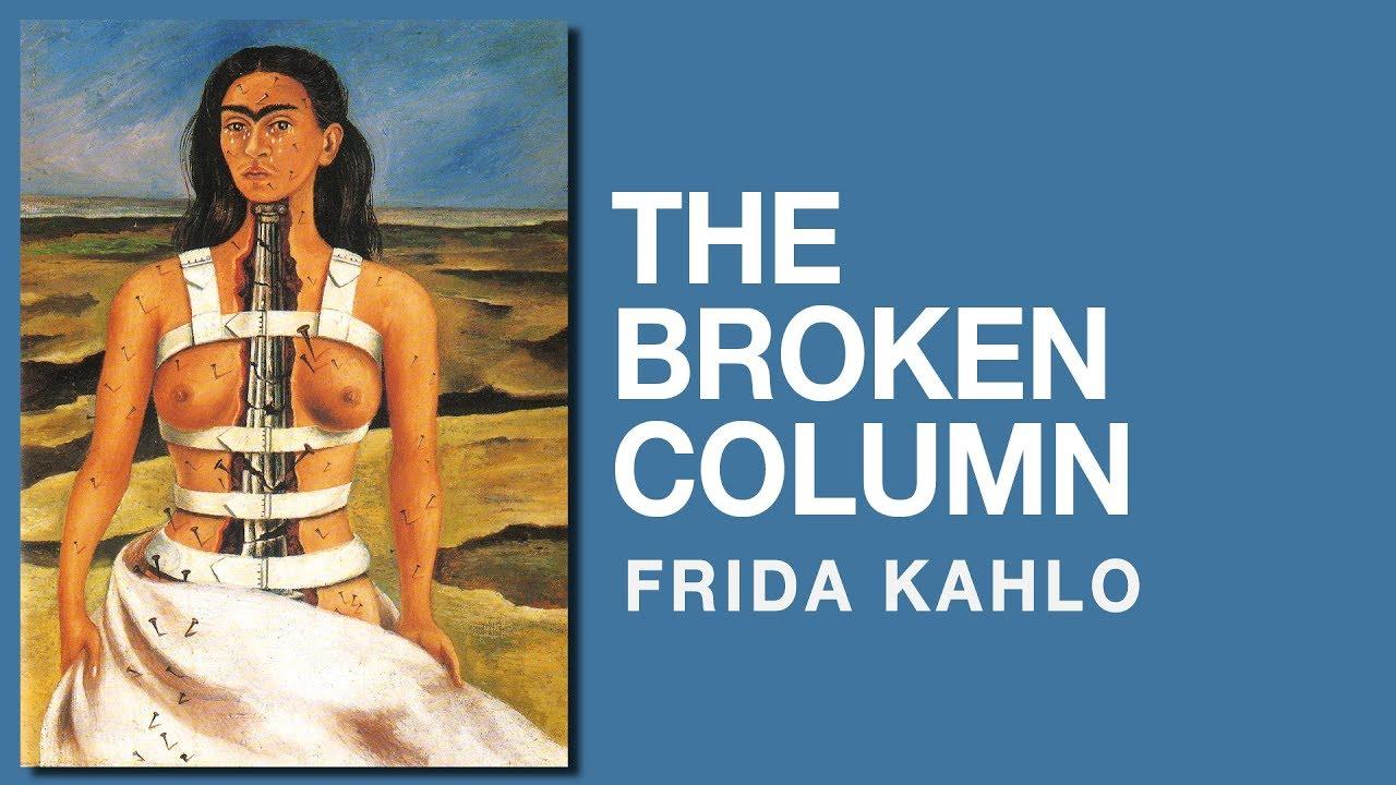 the broken column frida kahlo artwork review youtube