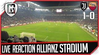 JUVENTUS ROMA 1 0 [LIVE REACTION] dall'Allianz Stadium