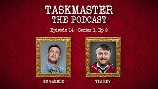 Taskmaster: The Podcast - Discussing Series 1, Episode 2 | Feat. Tim Key