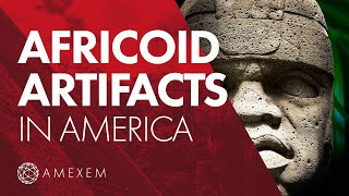 Africans in America: Olmec Heads & the Suppression of other African Artifacts in America