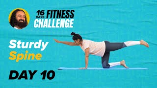 Day 10 of The 16 Day Fitness Challenge | Sturdy Spine | Gurudev Sri Sri Ravi Shankar