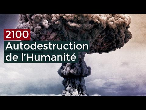 2100 Autodestruction de l'Humanité - Documentaire français 2017