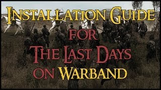 [GUIDE] Installing The Last Days for Warband