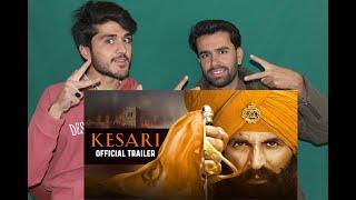 AFGHAN REACT TO |Kesari | Official Trailer | Akshay Kumar |Parineeti Chopra | Anurag|AFGHAN REACTORs