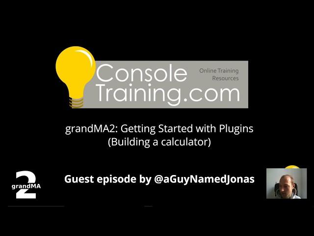 grandMA2 Advanced: Getting started with Plugin development