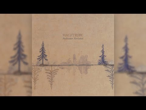 Halftribe - Backwater Revisited [Full Album] Mp3