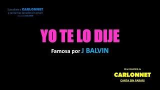 Yo te lo dije - Karaoke (J. Balvin)