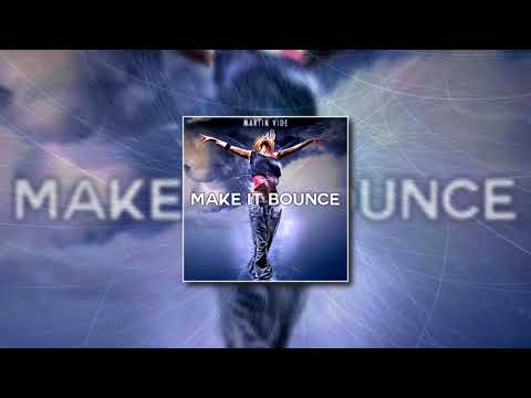 Martin Vide - Make It Bounce (Extended Mix)