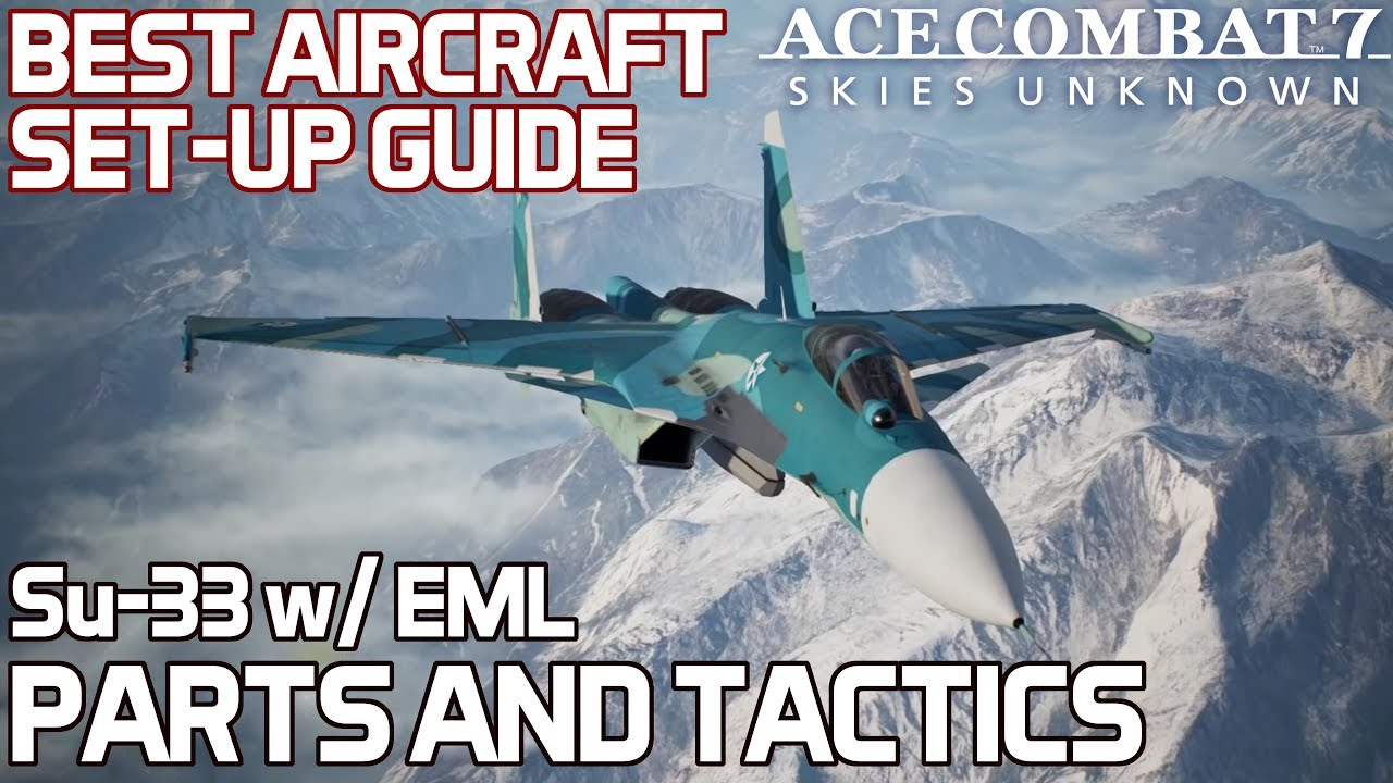 Ac7 Multiplayer Best Aircraft Set Up Guide Parts Tactics Su 33 With Eml Youtube