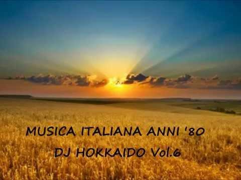 Musica Italiana anni '80 VOL.6 (selezione personale successi italiani anni '80) DJ Hokkaido