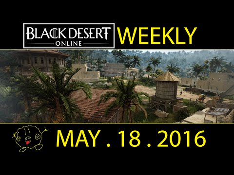 [Black Desert Online] Weekly: VALENCIA INC (MAY 18th 2016)