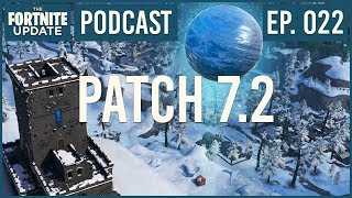 Ep. 022 - Patch 7.2 - The Fortnite Update - Podcast