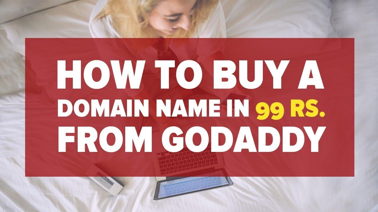 How To Buy A Domain Name From GoDaddy In 99 Rs
