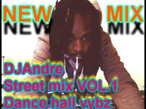 DJ Andre Street mix Vol.1 Dancehall mix 2018