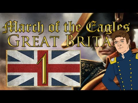 Let's Play: March of the Eagles (Great Britain) - Ep. 1 by DiplexHeated