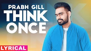Think Once (Lyrical) | Prabh Gill ft Roach Killa | TeamDG | MixSingh | Latest Punjabi Songs 2019