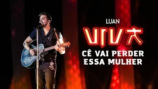 Luan Santana - cê vai perder essa mulher (DVD VIVA) [Vídeo Oficial]