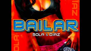 Sola & Diaz - Bailar ( Sean Finn Remix )