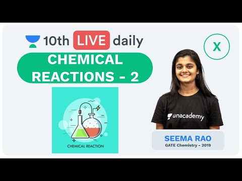 Chemical Reactions - Lecture 2 | Class 10 | Unacademy Foundation - Chemistry | Seema Rao