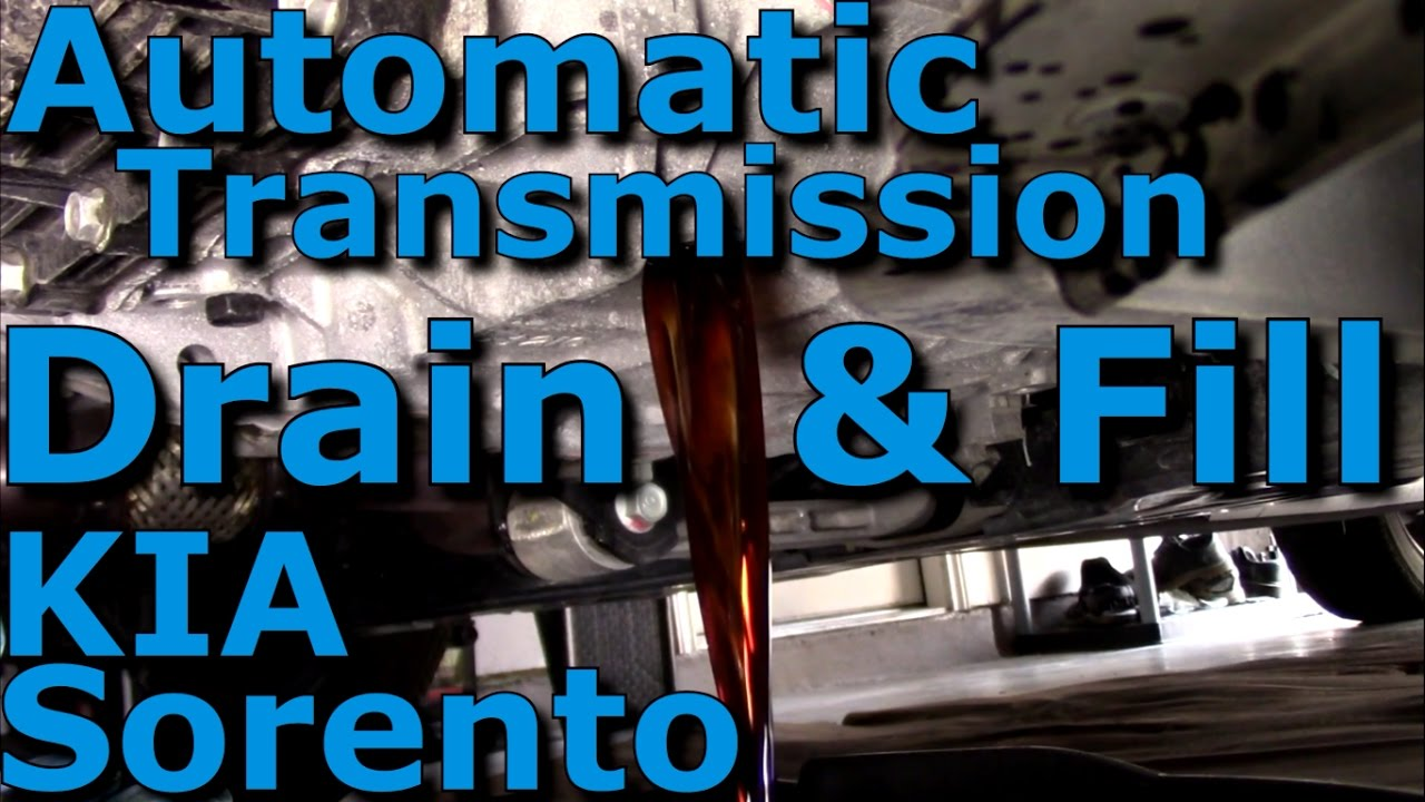 hight resolution of automatic transmission fluid atf drain fill complete hd kia sorento 2016 2017