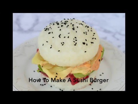 How To Make A Sushi Burger
