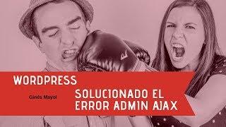 How to Fix Ajax Error Wordpress