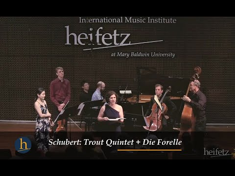"""Heifetz 2017:  Schubert's """"Trout"""" - The Quintet, and the Song!"""
