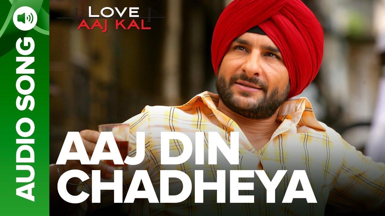 Download AAJ DIN CHADHEYA - Full Audio Song |  Love Aaj Kal | Saif Ali Khan & Giselli Monteiro