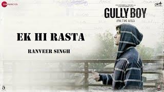Ek Hi Rasta | Ranveer Singh | Alia Bhatt