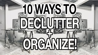1O WAYS TO DECLUTTER + ORGANIZE YOUR HOME: MINIMALISM