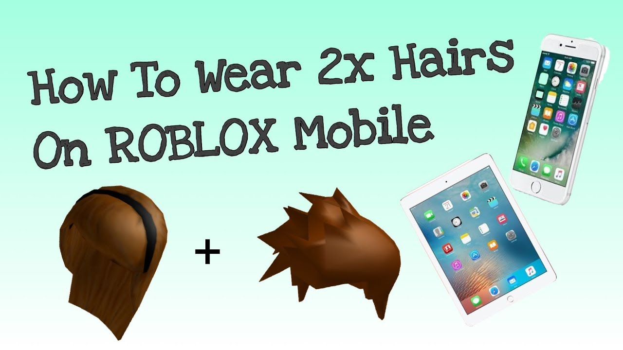 Mobile- (Tutorial) HOW TO WEAR 2 HAIRS ON ROBLOX MOBILE EASY AND SIMPLE